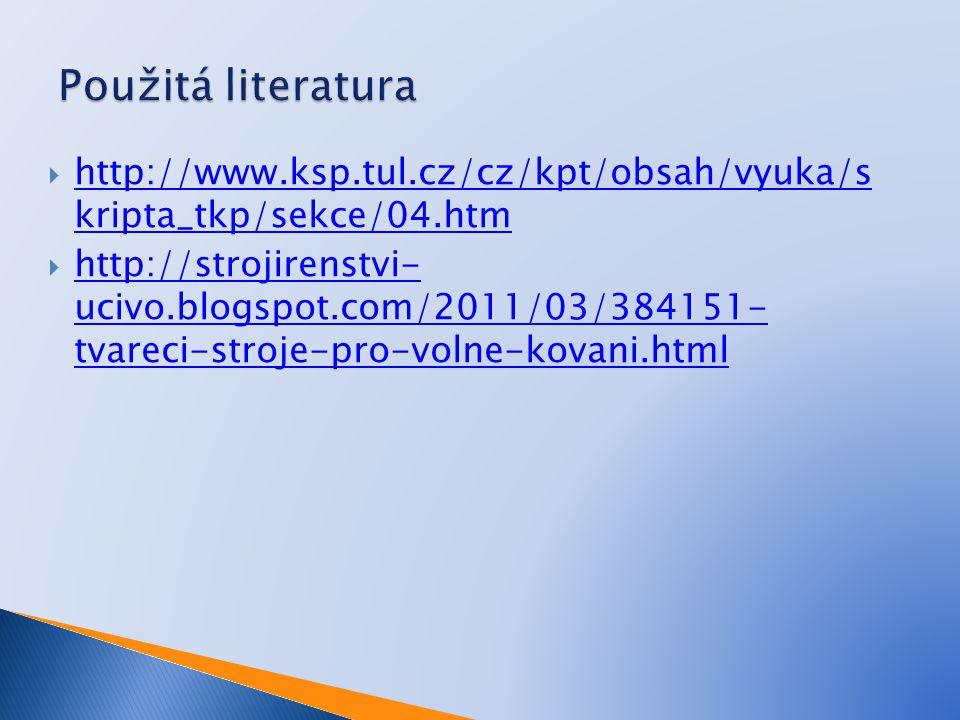  http://www.ksp.tul.cz/cz/kpt/obsah/vyuka/s kripta_tkp/sekce/04.htm http://www.ksp.tul.cz/cz/kpt/obsah/vyuka/s kripta_tkp/sekce/04.htm  http://stroj