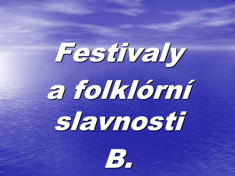 Festivaly a folklórní slavnosti B.