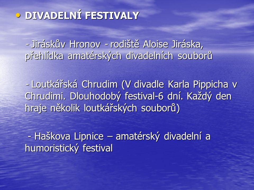 DIVADELNÍ FESTIVALY DIVADELNÍ FESTIVALY - Jiráskův Hronov - rodiště Aloise Jiráska, přehlídka amatérských divadelních souborů - Jiráskův Hronov - rodi