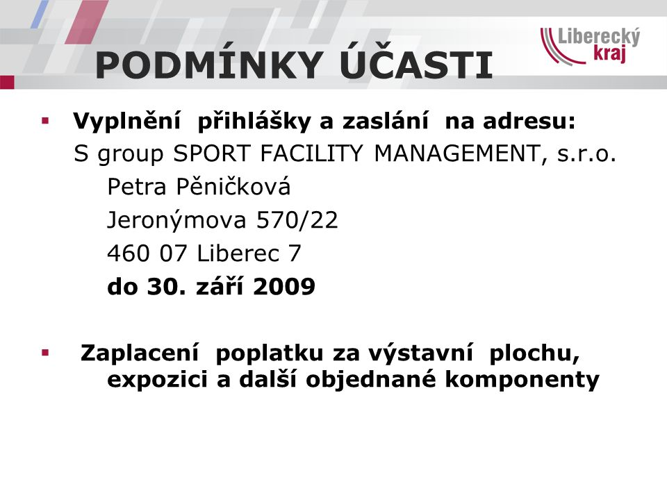 KONTAKTY  Petra Pěničková – registrace školy 739 345 705 penickova@tipsportarena.cz  Mgr.