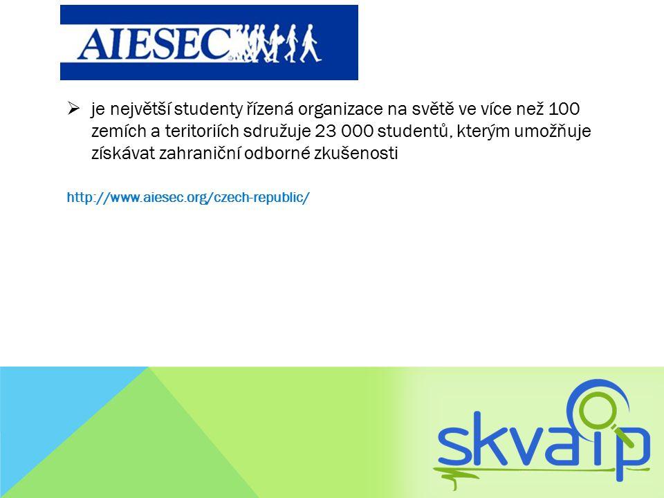  je největší studenty řízená organizace na světě ve více než 100 zemích a teritoriích sdružuje 23 000 studentů, kterým umožňuje získávat zahraniční o
