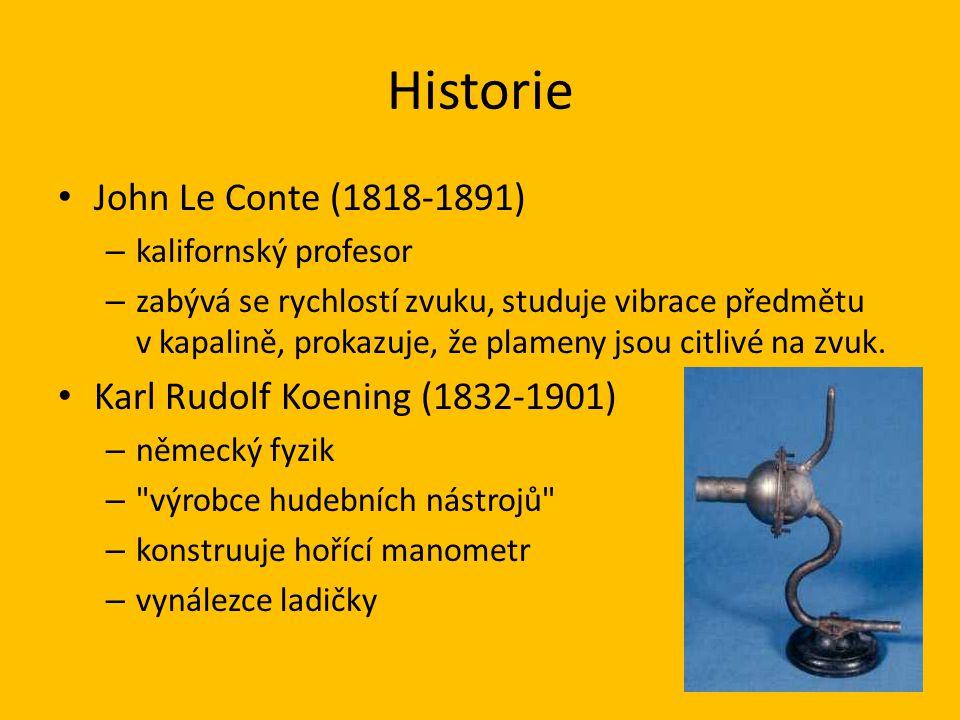 Historie John Le Conte (1818-1891) – kalifornský profesor – zabývá se rychlostí zvuku, studuje vibrace předmětu v kapalině, prokazuje, že plameny jsou