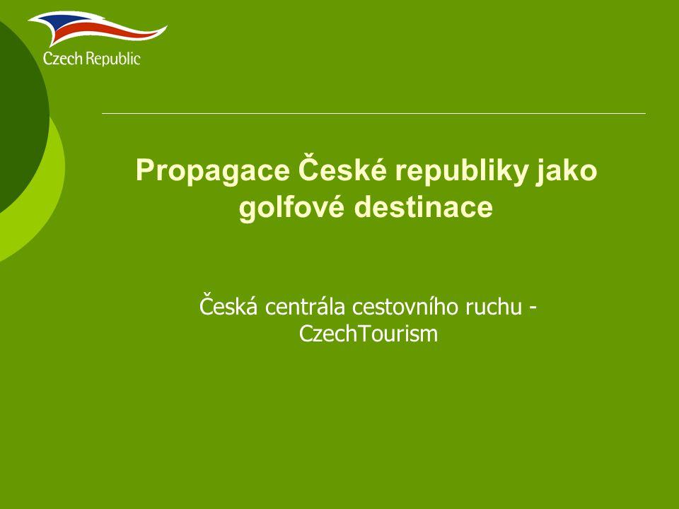 Propagace České republiky jako golfové destinace Česká centrála cestovního ruchu - CzechTourism