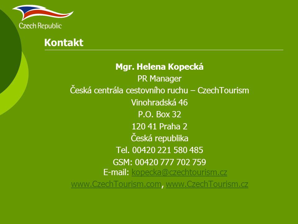 Kontakt Mgr. Helena Kopecká PR Manager Česká centrála cestovního ruchu – CzechTourism Vinohradská 46 P.O. Box 32 120 41 Praha 2 Česká republika Tel. 0