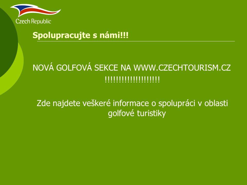 Spolupracujte s námi!!! NOVÁ GOLFOVÁ SEKCE NA WWW.CZECHTOURISM.CZ !!!!!!!!!!!!!!!!!!!! Zde najdete veškeré informace o spolupráci v oblasti golfové tu