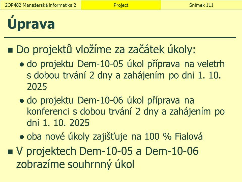 Úprava Do projektů vložíme za začátek úkoly: do projektu Dem-10-05 úkol příprava na veletrh s dobou trvání 2 dny a zahájením po dni 1. 10. 2025 do pro