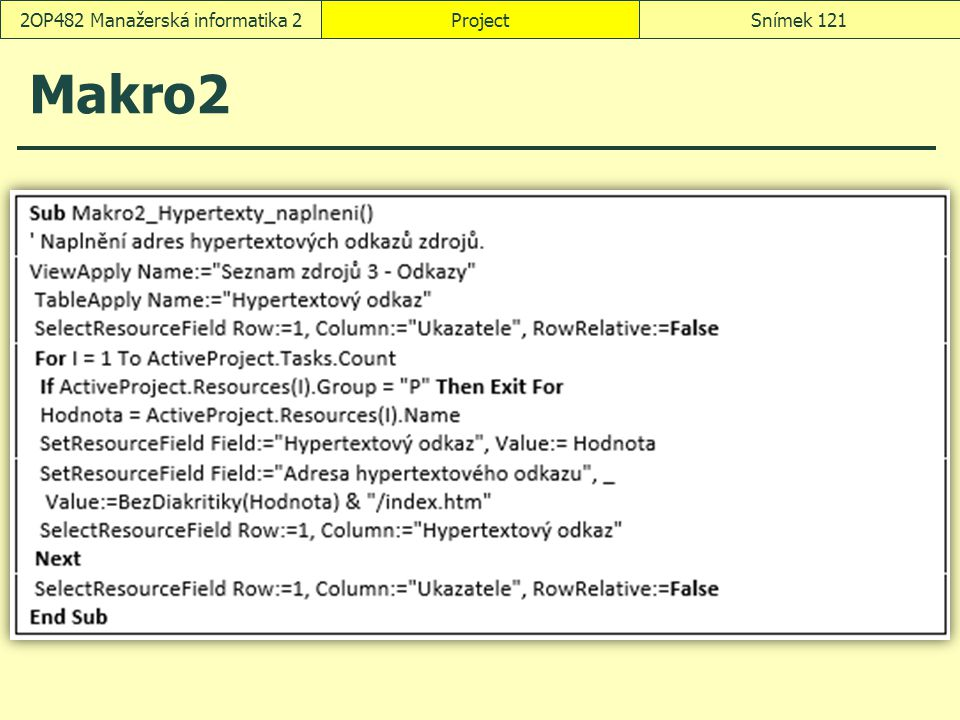 Makro2 ProjectSnímek 1212OP482 Manažerská informatika 2