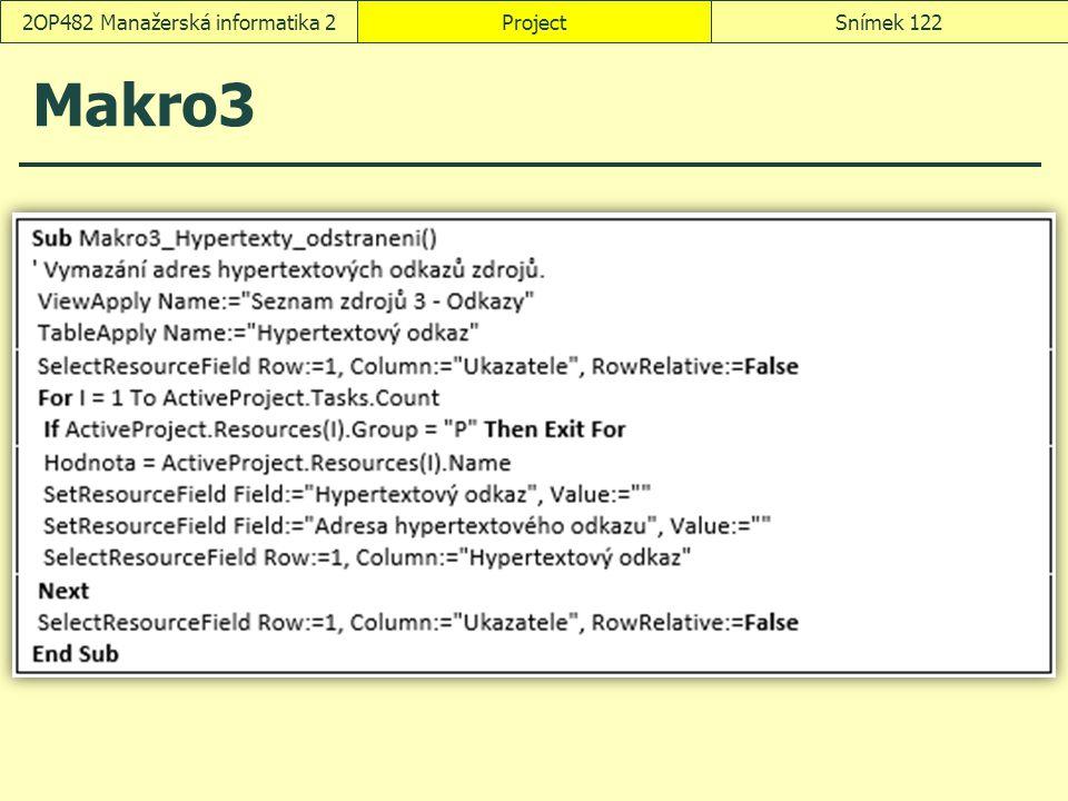 Makro3 ProjectSnímek 1222OP482 Manažerská informatika 2
