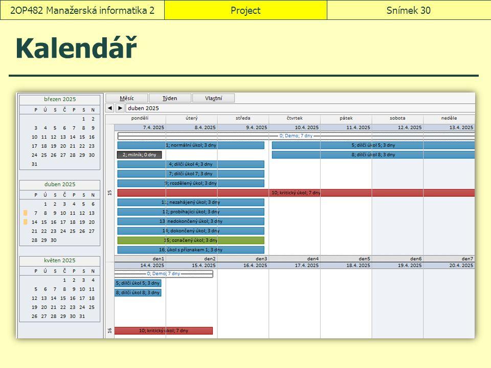 Kalendář ProjectSnímek 302OP482 Manažerská informatika 2