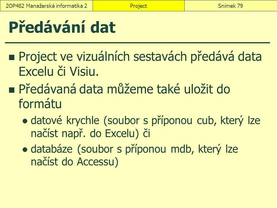 Předávání dat Project ve vizuálních sestavách předává data Excelu či Visiu. Předávaná data můžeme také uložit do formátu datové krychle (soubor s příp
