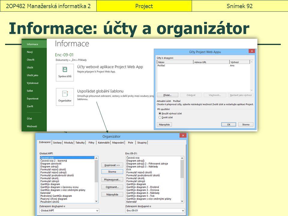 Informace: účty a organizátor ProjectSnímek 922OP482 Manažerská informatika 2