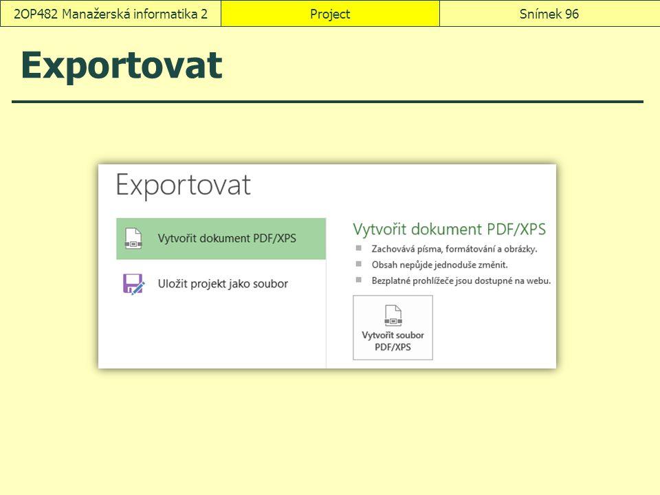 Exportovat ProjectSnímek 962OP482 Manažerská informatika 2