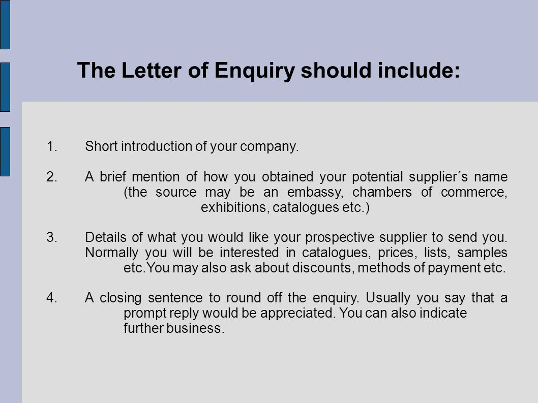 The Letter of Enquiry should include: 1.Short introduction of your company.