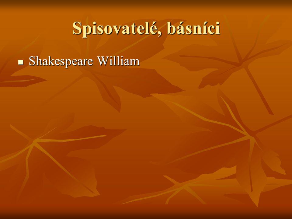 Spisovatelé, básníci Shakespeare William Shakespeare William