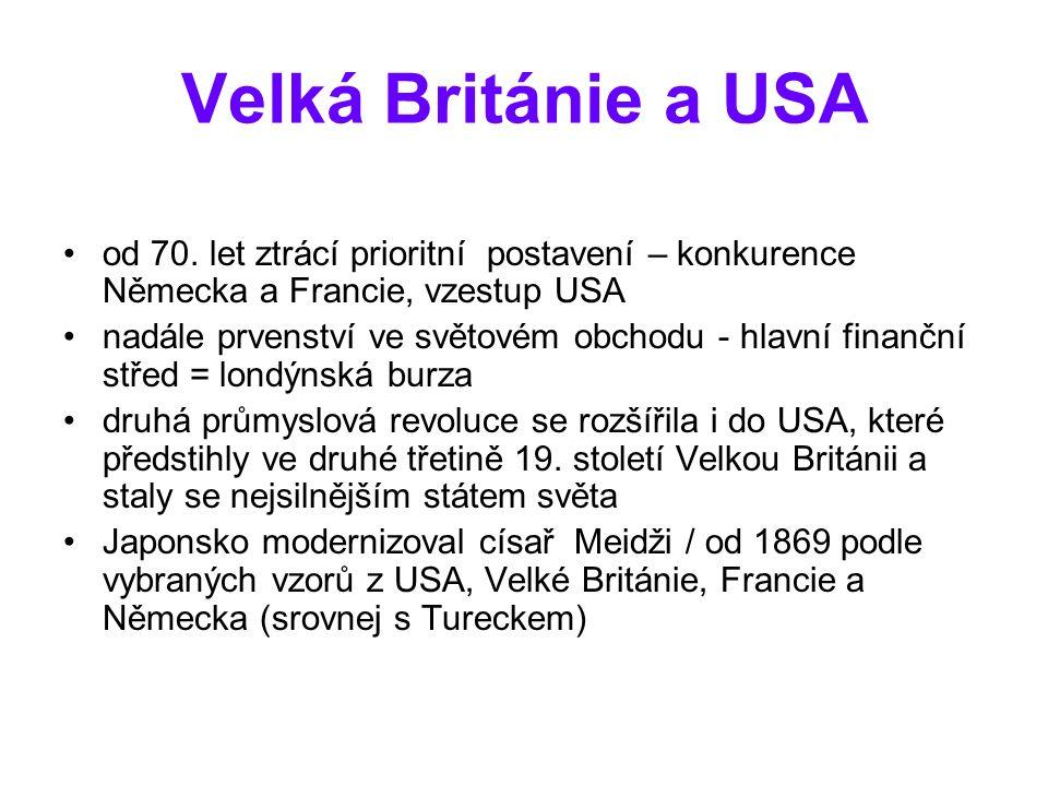 Velká Británie a USA od 70. let ztrácí prioritní postavení – konkurence Německa a Francie, vzestup USA nadále prvenství ve světovém obchodu - hlavní f