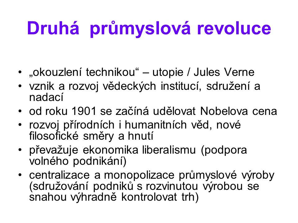 """Druhá průmyslová revoluce """"okouzlení technikou"""" – utopie / Jules Verne vznik a rozvoj vědeckých institucí, sdružení a nadací od roku 1901 se začíná ud"""