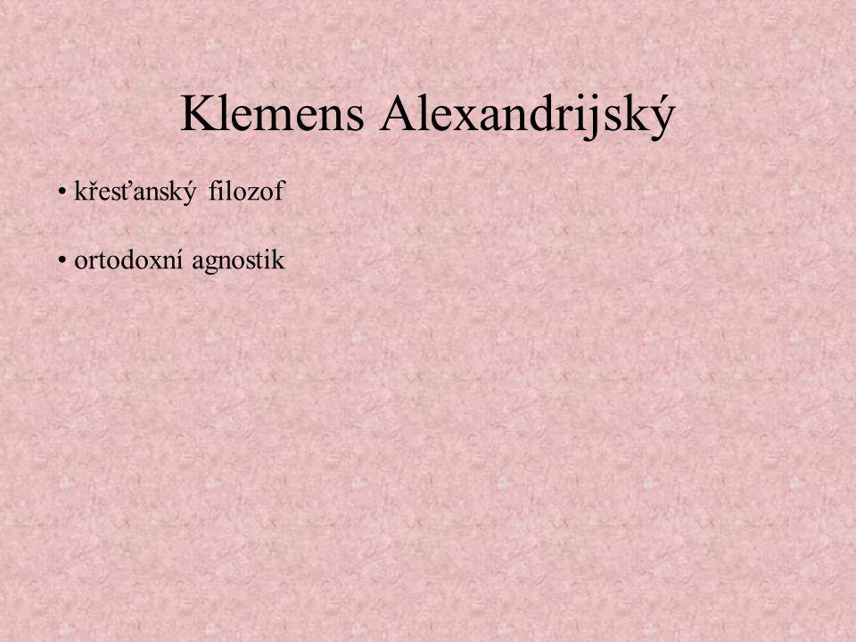 Klemens Alexandrijský křesťanský filozof ortodoxní agnostik