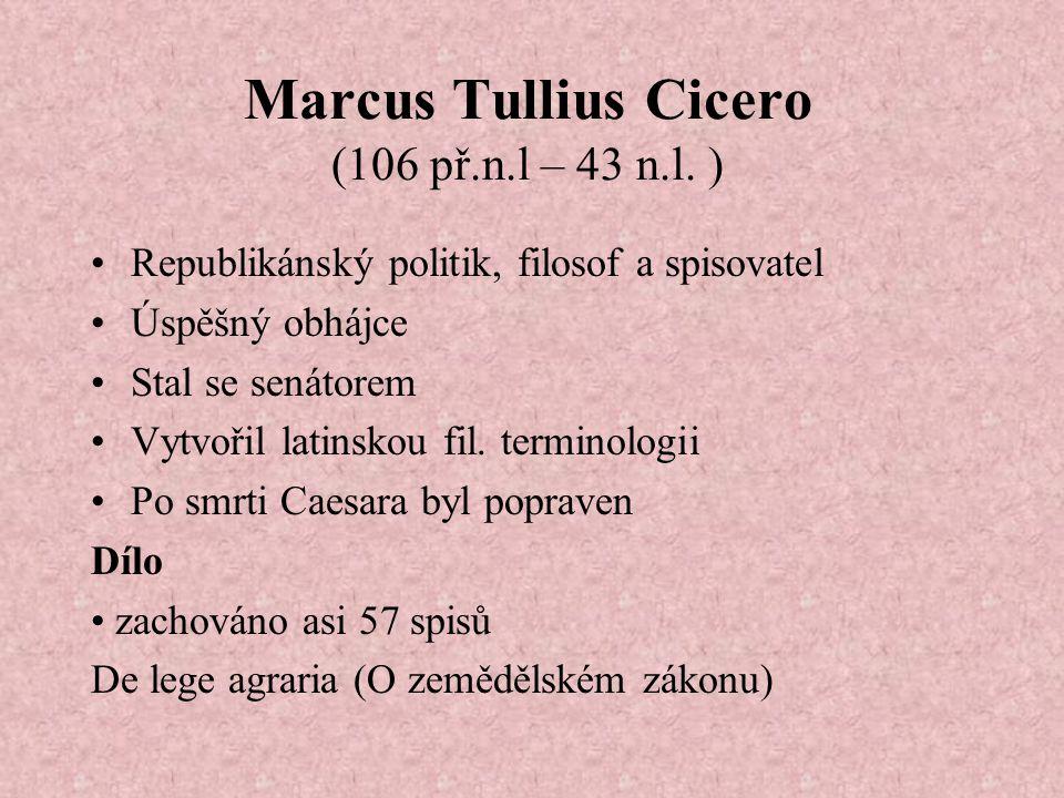 Marcus Tullius Cicero (106 př.n.l – 43 n.l.