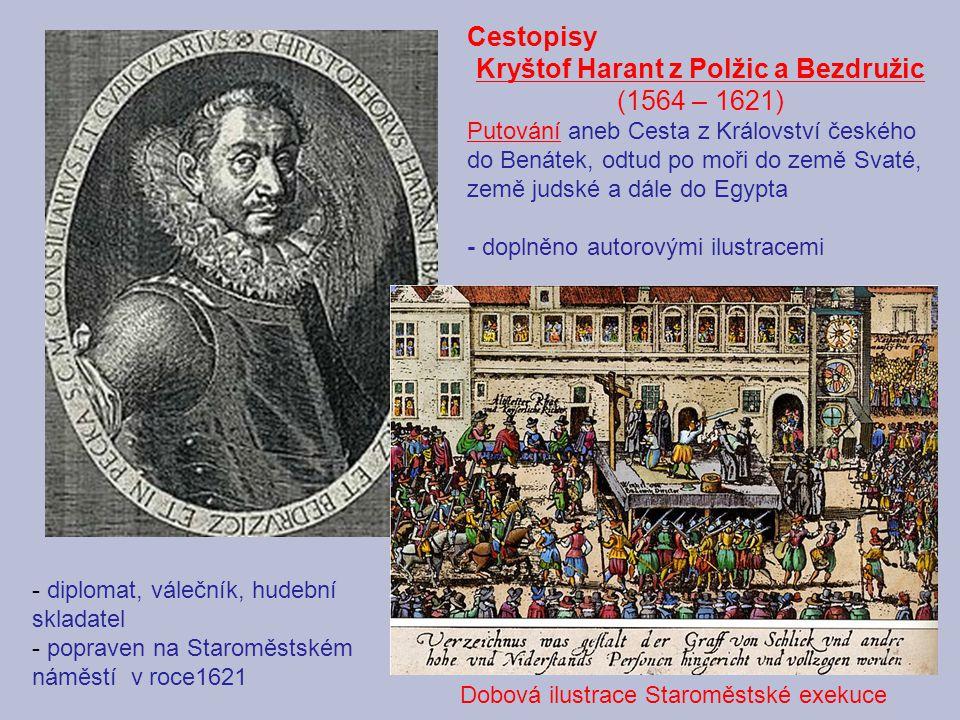 Dobová ilustrace Staroměstské exekuce Cestopisy Kryštof Harant z Polžic a Bezdružic (1564 – 1621) Putování aneb Cesta z Království českého do Benátek,