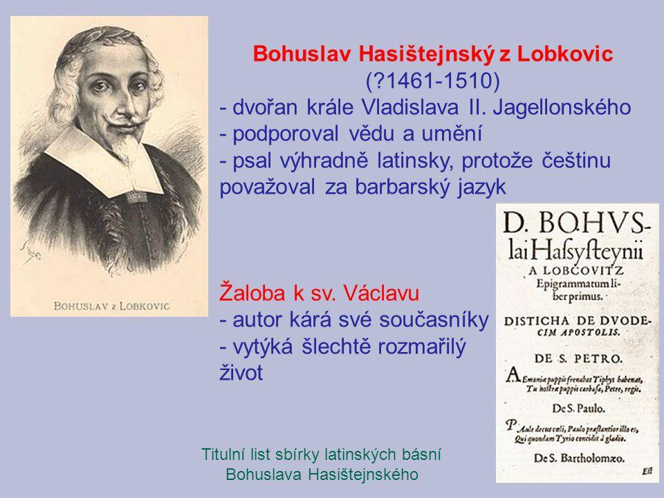 Titulní list sbírky latinských básní Bohuslava Hasištejnského Bohuslav Hasištejnský z Lobkovic (?1461-1510) - dvořan krále Vladislava II. Jagellonskéh