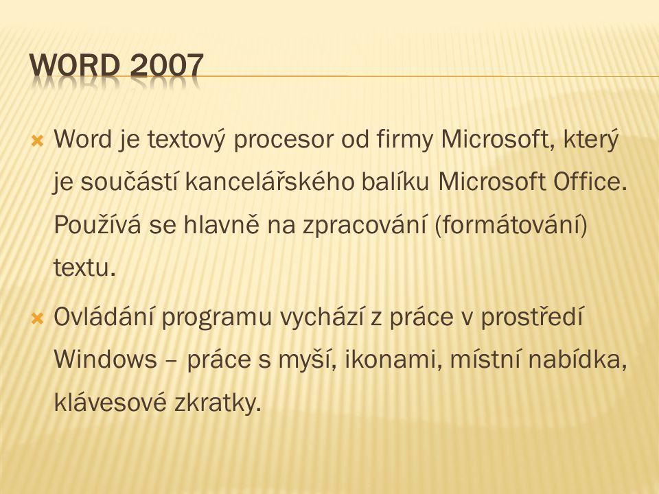  Word je textový procesor od firmy Microsoft, který je součástí kancelářského balíku Microsoft Office. Používá se hlavně na zpracování (formátování)