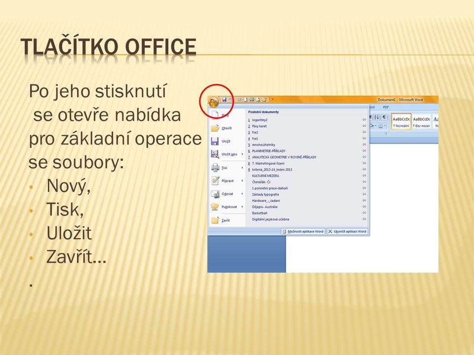 Po jeho stisknutí se otevře nabídka pro základní operace se soubory: Nový, Tisk, Uložit Zavřít….