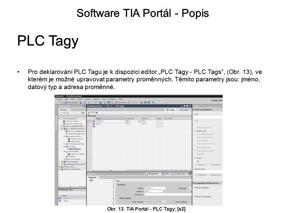 """Pro deklarování PLC Tagu je k dispozici editor """"PLC Tagy - PLC Tags , (Obr."""