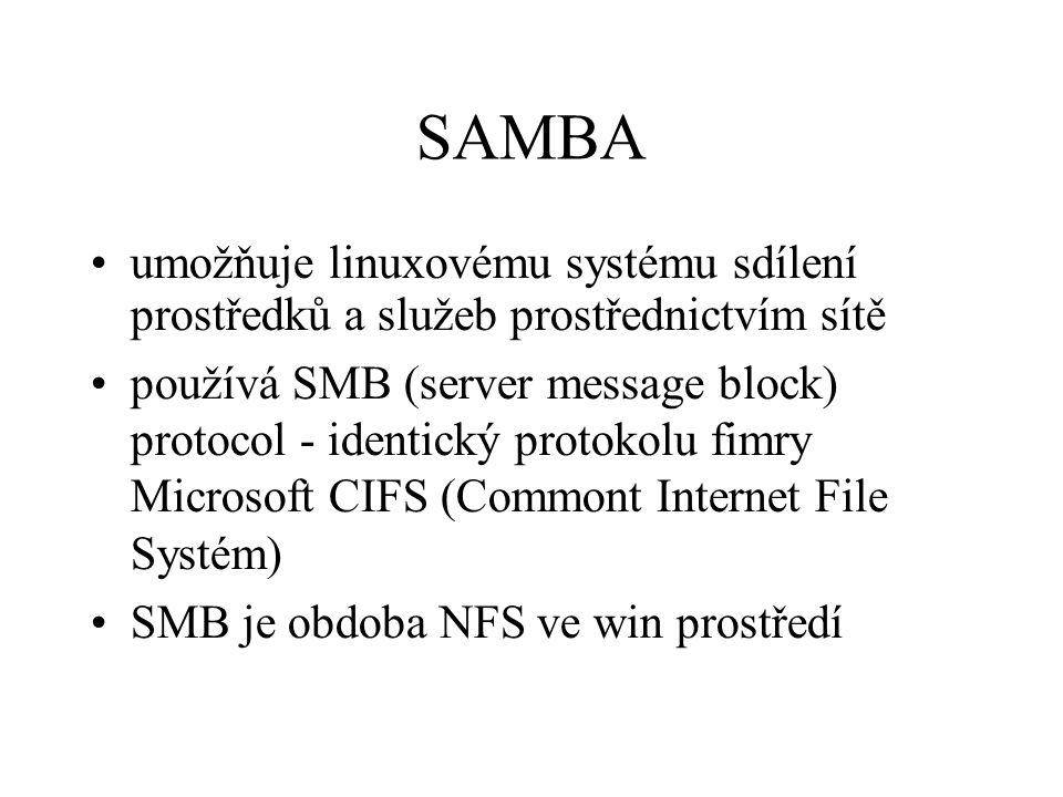 SAMBA umožňuje linuxovému systému sdílení prostředků a služeb prostřednictvím sítě používá SMB (server message block) protocol - identický protokolu f