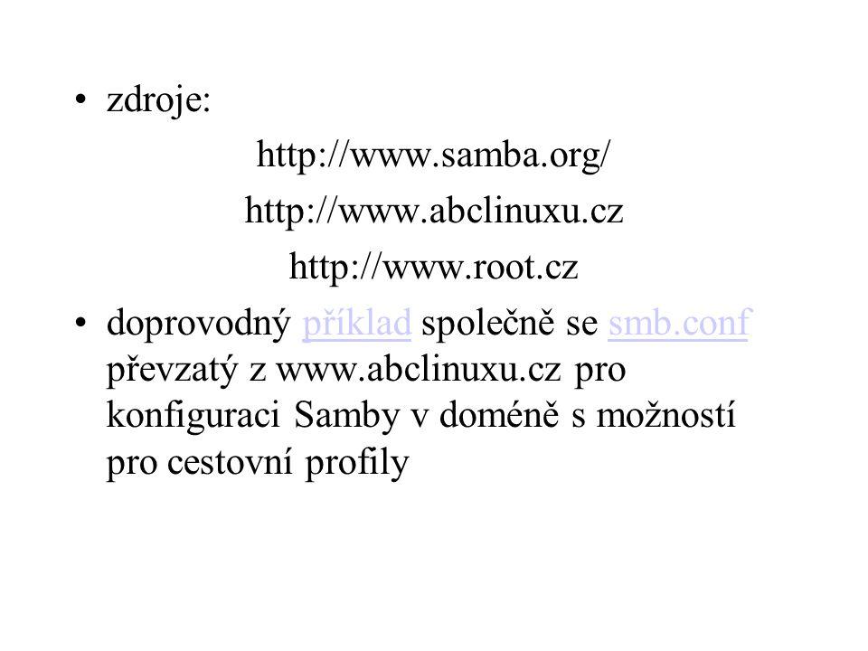 zdroje: http://www.samba.org/ http://www.abclinuxu.cz http://www.root.cz doprovodný příklad společně se smb.conf převzatý z www.abclinuxu.cz pro konfi