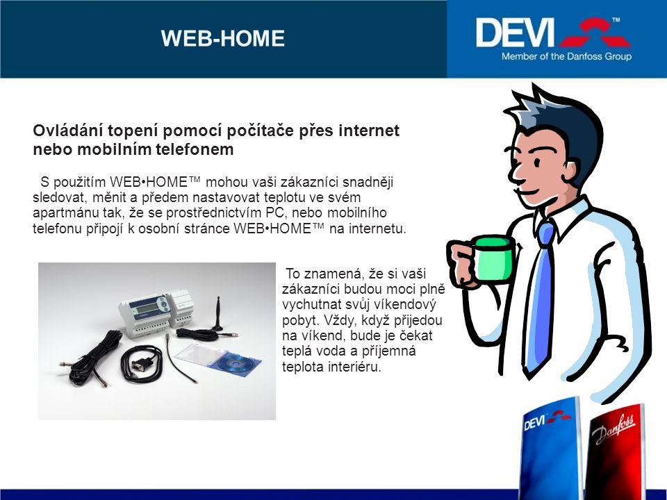 WEB-HOME Ovládání topení pomocí počítače přes internet nebo mobilním telefonem S použitím WEBHOME™ mohou vaši zákazníci snadněji sledovat, měnit a předem nastavovat teplotu ve svém apartmánu tak, že se prostřednictvím PC, nebo mobilního telefonu připojí k osobní stránce WEBHOME™ na internetu.