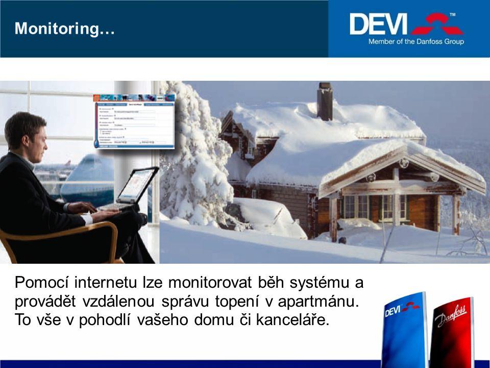 Monitoring… Pomocí internetu lze monitorovat běh systému a provádět vzdálenou správu topení v apartmánu. To vše v pohodlí vašeho domu či kanceláře.