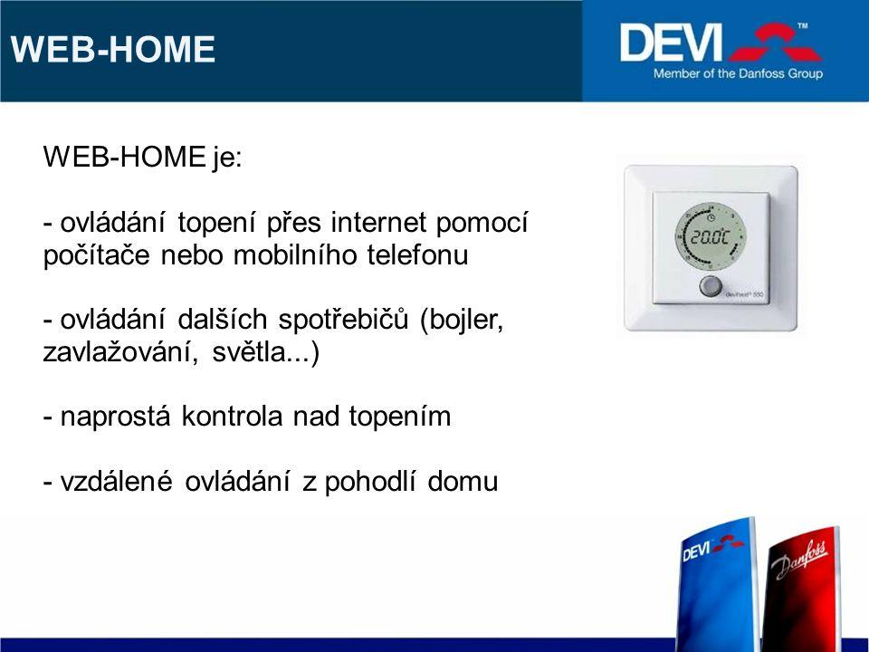 WEB-HOME WEB-HOME je: - ovládání topení přes internet pomocí počítače nebo mobilního telefonu - ovládání dalších spotřebičů (bojler, zavlažování, světla...) - naprostá kontrola nad topením - vzdálené ovládání z pohodlí domu