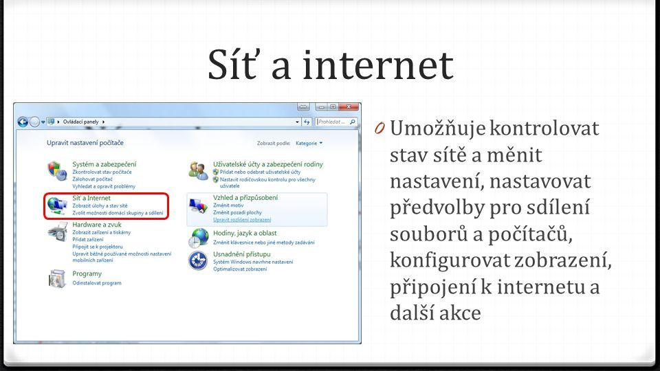 Síť a internet 0 Umožňuje kontrolovat stav sítě a měnit nastavení, nastavovat předvolby pro sdílení souborů a počítačů, konfigurovat zobrazení, připojení k internetu a další akce