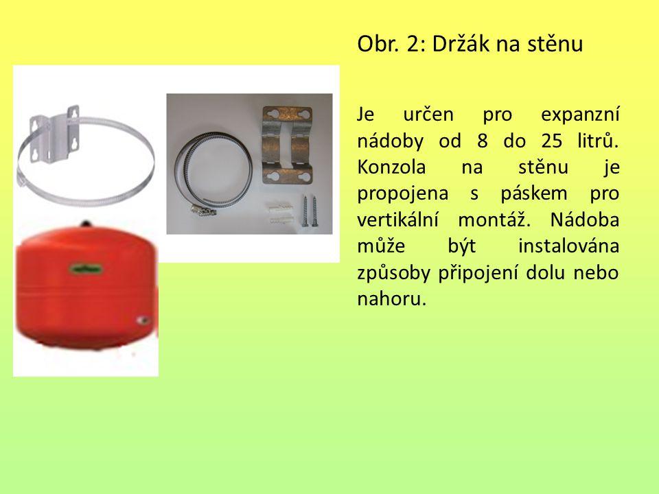 Obr. 2: Držák na stěnu Je určen pro expanzní nádoby od 8 do 25 litrů. Konzola na stěnu je propojena s páskem pro vertikální montáž. Nádoba může být in