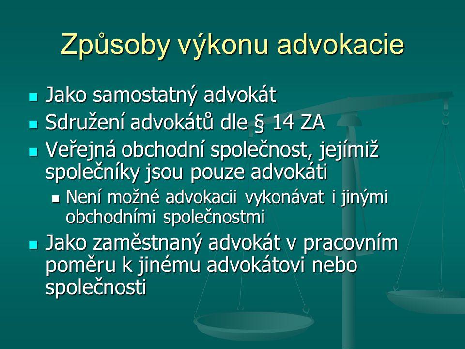 Způsoby výkonu advokacie Jako samostatný advokát Jako samostatný advokát Sdružení advokátů dle § 14 ZA Sdružení advokátů dle § 14 ZA Veřejná obchodní