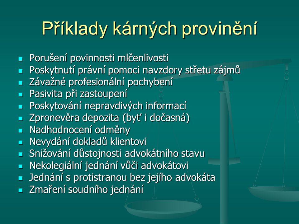 Příklady kárných provinění Porušení povinnosti mlčenlivosti Porušení povinnosti mlčenlivosti Poskytnutí právní pomoci navzdory střetu zájmů Poskytnutí