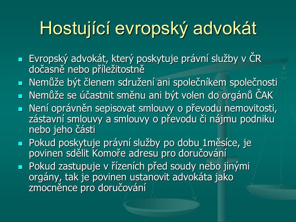 Hostující evropský advokát Evropský advokát, který poskytuje právní služby v ČR dočasně nebo příležitostně Evropský advokát, který poskytuje právní sl