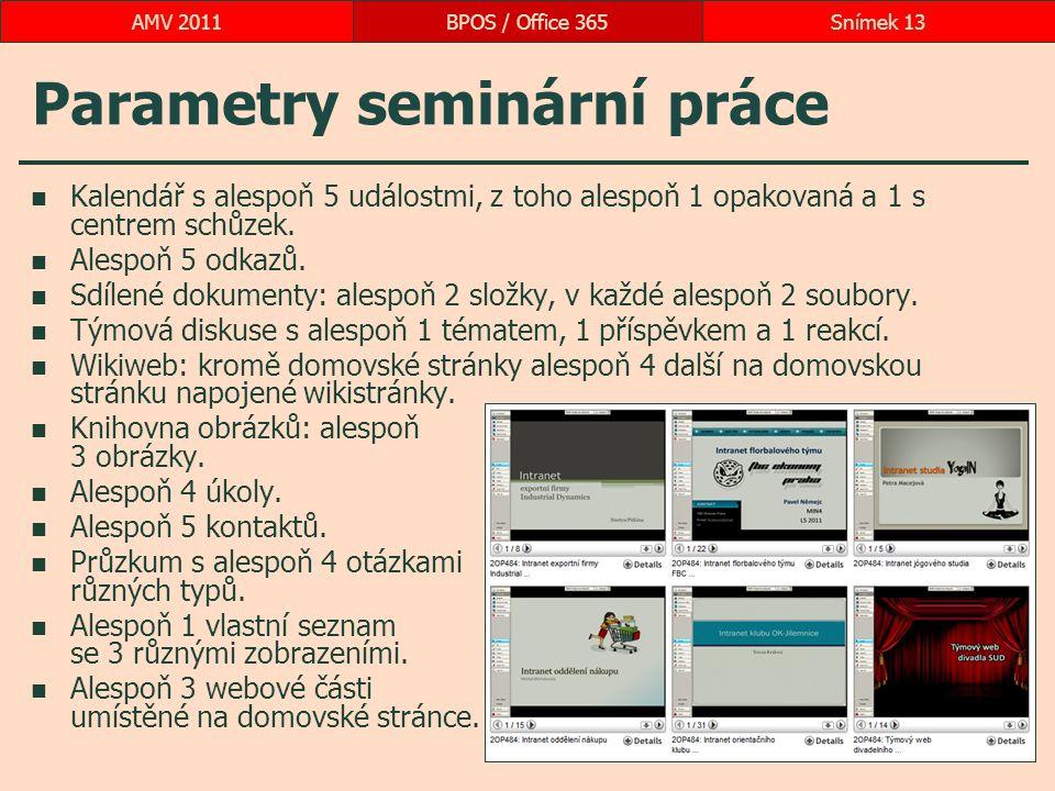 Parametry seminární práce Kalendář s alespoň 5 událostmi, z toho alespoň 1 opakovaná a 1 s centrem schůzek. Alespoň 5 odkazů. Sdílené dokumenty: alesp