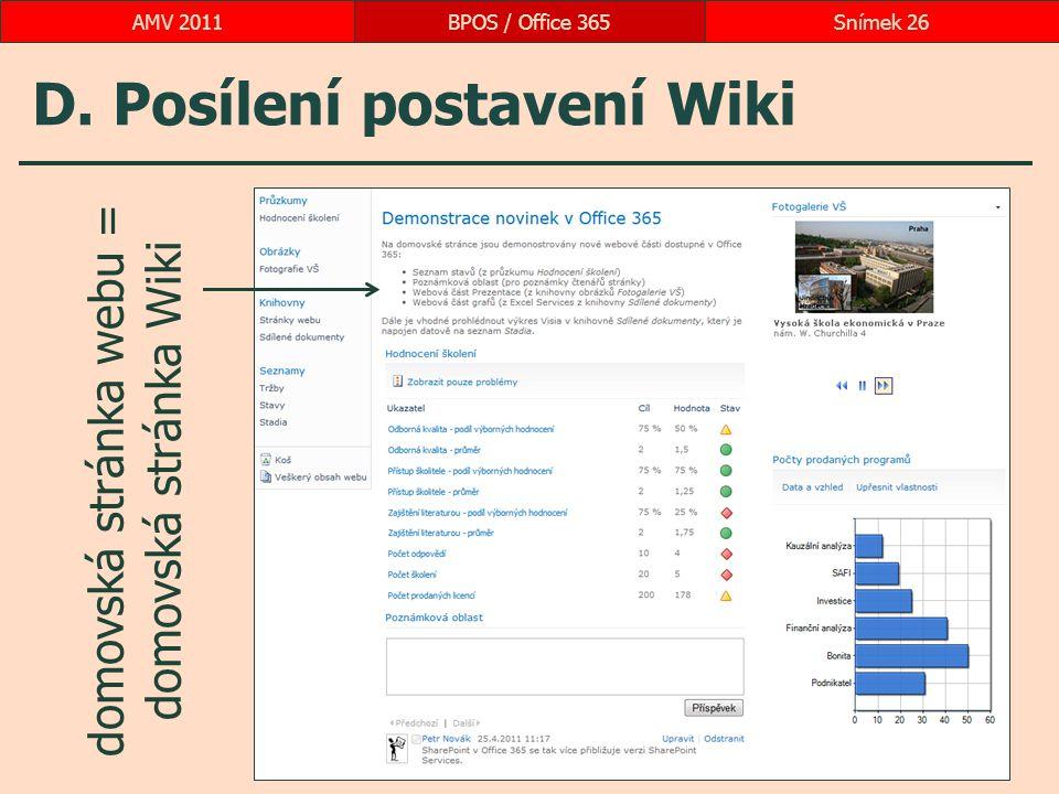 D. Posílení postavení Wiki domovská stránka webu = domovská stránka Wiki BPOS / Office 365Snímek 26AMV 2011