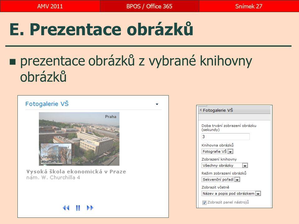 E. Prezentace obrázků prezentace obrázků z vybrané knihovny obrázků BPOS / Office 365Snímek 27AMV 2011