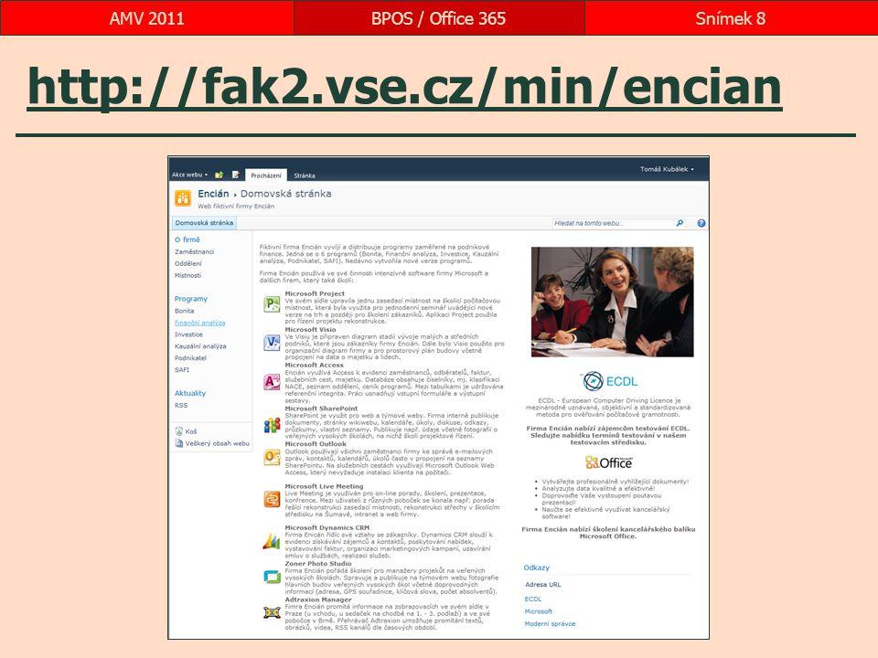 http://fak2.vse.cz/min/encian BPOS / Office 365Snímek 8AMV 2011