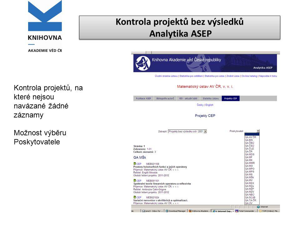 Kontrola projektů bez výsledků Analytika ASEP Kontrola projektů, na které nejsou navázané žádné záznamy Možnost výběru Poskytovatele