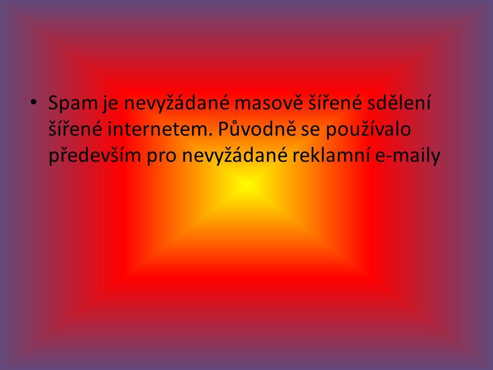 Spam je nevyžádané masově šířené sdělení šířené internetem. Původně se používalo především pro nevyžádané reklamní e-maily