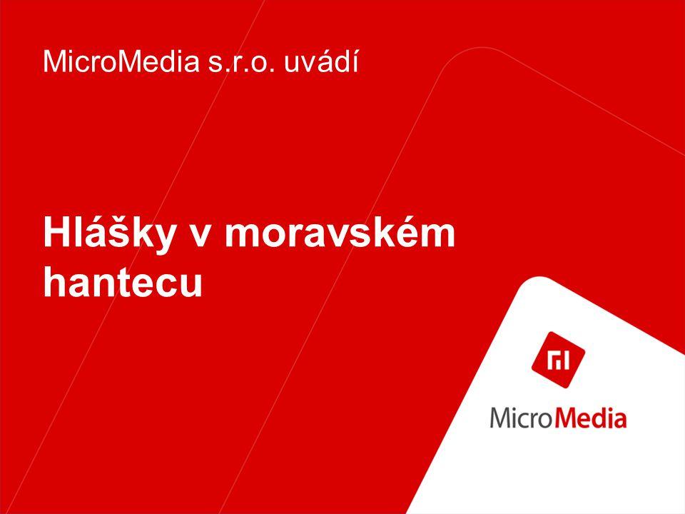 Hlášky v moravském hantecu MicroMedia s.r.o. uvádí