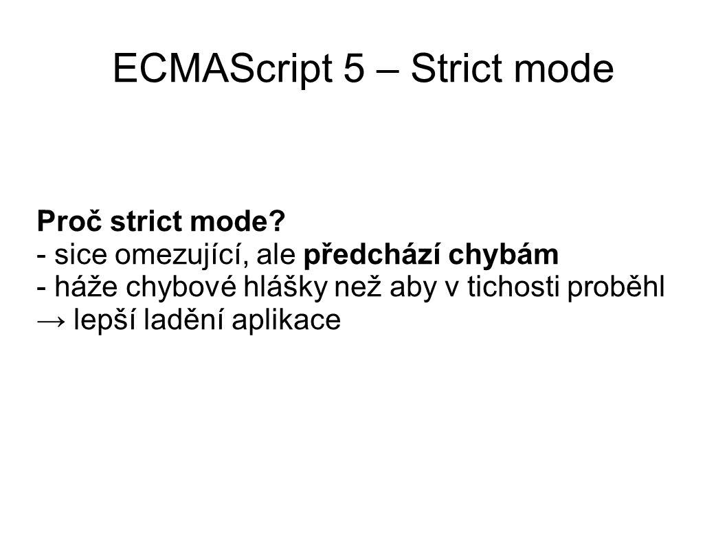 ECMAScript 5 – Strict mode Jaké jsou nejzajímavější omezení.