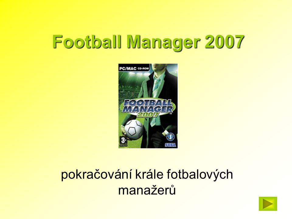 Football Manager 2007 pokračování krále fotbalových manažerů