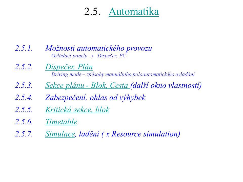 2.5. AutomatikaAutomatika 2.5.1. Možnosti automatického provozu Ovládací panely x Dispečer, PC 2.5.2. Dispečer, PlánDispečer, Plán Driving mode – způs