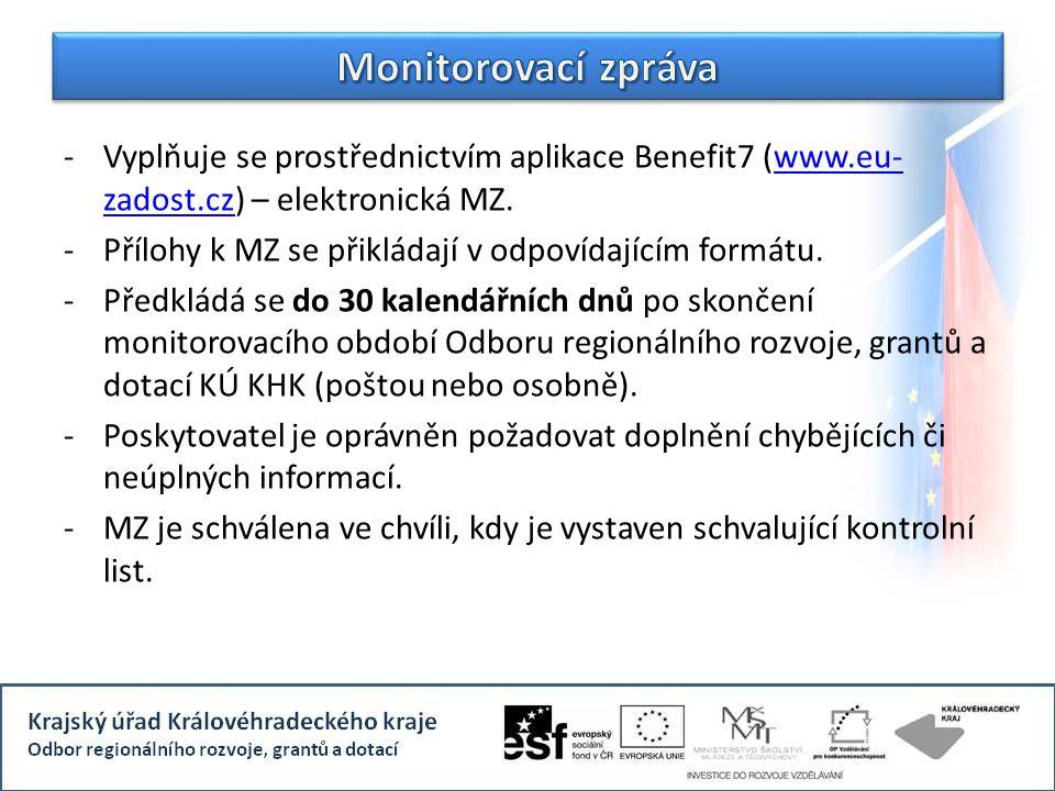 -Vyplňuje se prostřednictvím aplikace Benefit7 (www.eu- zadost.cz) – elektronická MZ.www.eu- zadost.cz -Přílohy k MZ se přikládají v odpovídajícím for