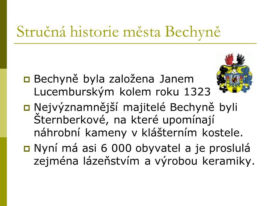 Stručná historie města Bechyně  Bechyně byla založena Janem Lucemburským kolem roku 1323  Nejvýznamnější majitelé Bechyně byli Šternberkové, na kter
