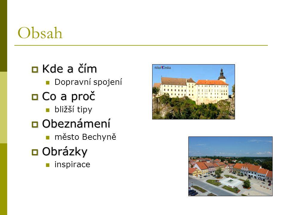 Zdroje  http://www.lazne-bechyne.cz/ http://www.lazne-bechyne.cz/  http://www.penzionelektra.cz/ http://www.penzionelektra.cz/  http://www.atlasceska.cz/ http://www.atlasceska.cz/  http://rozhledny.kohl.cz/ http://rozhledny.kohl.cz/  http://www.geocaching.com/ http://www.geocaching.com/  http://www.cestykrajem.cz/ http://www.cestykrajem.cz/  http://www.mestobechyne.cz/ http://www.mestobechyne.cz/  www.geolocation.ws www.geolocation.ws  www.facebook.com www.facebook.com  www.aktivniseniori.cz www.aktivniseniori.cz  cestovani.idnes.cz cestovani.idnes.cz  www.panstvi-bechyne.cz www.panstvi-bechyne.cz  www.zelpage.cz www.zelpage.cz  www.tipynavylet.cz www.tipynavylet.cz  www.fototuristika.cz www.fototuristika.cz